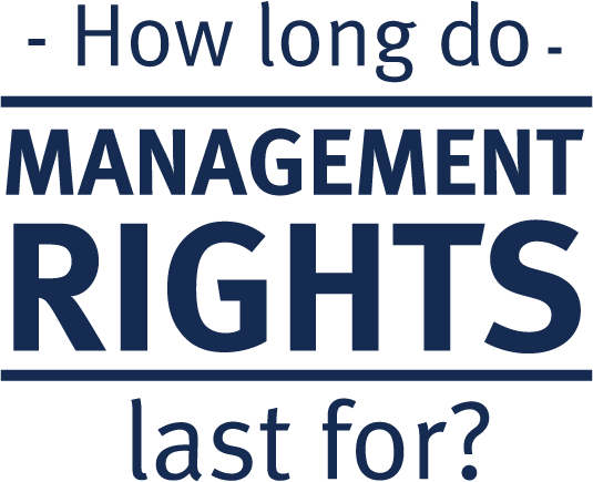 How long do Management Rights last for?